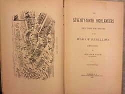The Seventy Ninth Highlanders NY Volunteers 1886 by William Todd 1st Edition