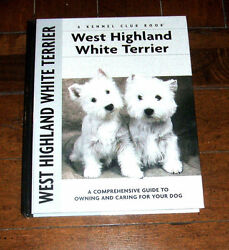 BOOK: West Highland White Terrier  Kennel Club Training Showing Dog Pet Care NM