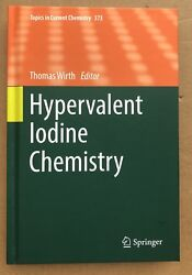 Hypervalent Iodine Chemistry, Topics In Current Chem. Vol 373, New Free Shipping