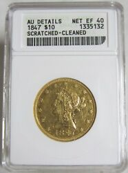 1847 10 Eagle Gold Coin Authenticated And Graded By Anacs Au Details Net Ef 40
