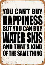 Metal Sign - You Canand039t Buy Happiness But You Can Buy Water Skis