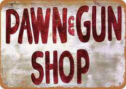 Metal Sign - Pawn And Gun Shop - Vintage Look Reproduction