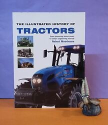 R Moorhouse The Illustrated History Of Tractors/tractors/transportation/history