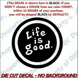 LIFE IS GOOD #1 Vinyl DECAL for Car Truck Window Wall Office Home Glass Block