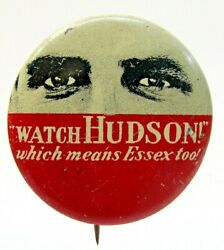 C.1930 Watch Hudson Which Means Essex Too Car Automobile Tin Pinback Button