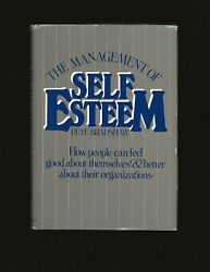 The Management Of Self-esteem How People Can Feel Good .... Only Signed Copy