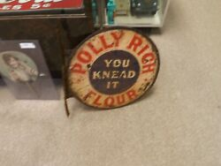 Polly Rich Flour Double Sided Flange Sign You Knead It Gas Oil Soda Cola Rare