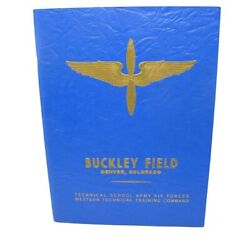 Us Army Air Force Buckley Field Technical School Training Command Book 1943