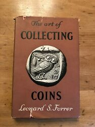 The Art Of Collecting Coins By L.s. Forrer 1955 Hc W/dj - Rare