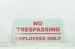 Vintage No Trespassing Employees Only Heavy Sign Metal Sign Work Commercial Si