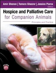 Hospice And Palliative Care For Companion Animals Principles And Practice...