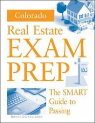 Colorado Real Estate Exam Prep The Smart Guide To Passing By Betty J....