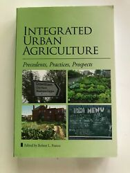 Integrated Urban Agriculture Precedents Practices Prospects