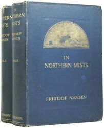 Fridtjof Nansen / In Northern Mists Arctic Exploration In Early Times 1st Ed