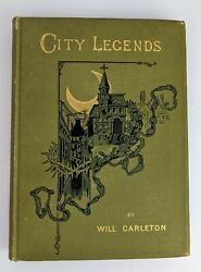 Will Carleton City Legends 1889/1890 Antique Early American Literature Poetry