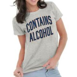 Contains Alcohol Drinking Beer Vodka Whiskey Party Cool Cute Womens T Shirt $7.99