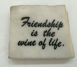 Vintage White Mineral Stone Plaque Friendship Is The Wine Of Life Shelve Sitter