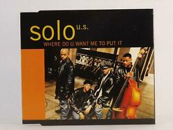 SOLO U.S WHERE DO YOU WANT ME TO PUT IT 984 EXEX 4 Track CD Single Pictur