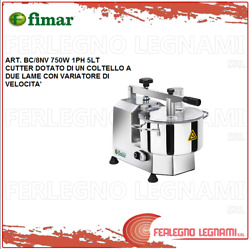 Cutter Comes With A Of Knife To 2 Blades Variator 750w 1ph 8lt Fimar Bc/8nv