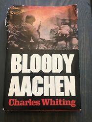Bloody Aachen By Charles Whiting World War Ii History Military Germany-- B4