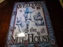 Welcome To The Nut House Decorative Metal Tin Sign 12 X 17