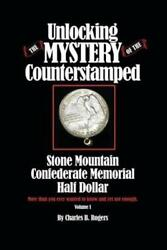 Unlocking The Mystery Counterstamped Stone Mountain Memorial Half Dollar