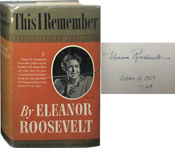 Eleanor Roosevelt / This I Remember Signed 1st Edition 1949