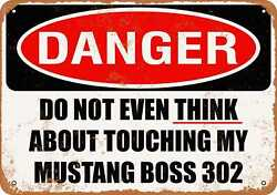 Metal Sign - Do Not Touch My Mustang Boss 302 -- Vintage Look