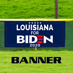 Louisiana For Biden 2020 Vote For Usa President Elections Vinyl Banners Sign
