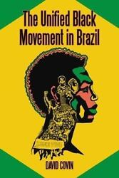 The Unified Black Movement in Brazil 1978 2002 by David Covin 2006 Perfect