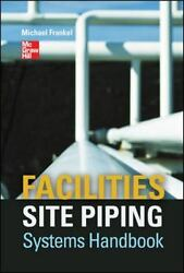 Facilities Site Piping Systems Handbook By Michael L. Frankel 2012, Hardcover