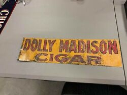 Vintage Embossed Dolly Madison Cigars Metal Sign Gas Oil Tobacco Soda Cola 20x6