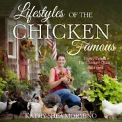 Lifestyles of the Chicken Famous: Pretty Pets in The Chicken Chick#x27;s Backyard b