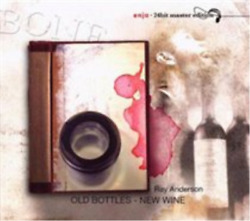 Ray Anderson-old Bottles - New Wine Uk Import Cd New