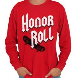 Honor Roll Funny Skateboard Punk Rock Skater Long Sleeve Tshirt Tee For Men