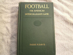 1911 Football The American Intercollegiate Game Parke Davis 1911 1st Edition