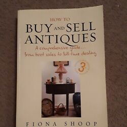 How To Buy And Sell Antiques A Comprehensive Guide... By Shoop, Fiona Paperback
