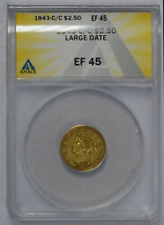 1843 C Liberty Gold 2.5 Charlotte Mint Anacs Graded Large Date C Over C
