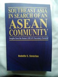 Southeast Asia In Search Of An Asean Community By Rodolfo C. Severino Signed
