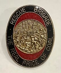 Rescue Brigade Miners Badge The Real Price Of Coal Num National Union Mineworker