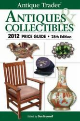 Antique Trader Antiques And Collectibles 2012 Price Guide By