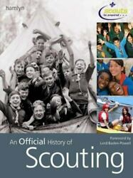An Official History Of Scouting By Paul Moynihan And Scout Association Staff 20