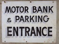 1930and039s-40and039s Hand Painted Motor Bank And Parking Entrance Bank Metal Sign