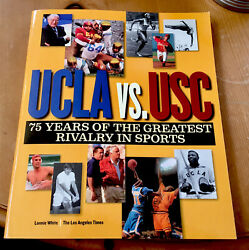 Ucla Vs. Usc 75 Years Greatest Rivalry In Sports Softcover Lonnie White