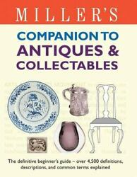 Miller's Companion To Antiques And Collectables The Definitive Beginner's Guid