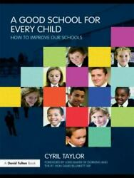 A Good School For Every Child How To Improve Our Schools By Christine Walter
