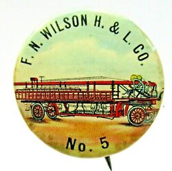 C.1910 F.n. Wilson Hook And Ladder Co. 5 Catskill Penna. 1 Pinback Button