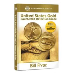 Whitman Us Gold Coins Counterfeit Detection Guide Fake Eagles And More New Book