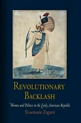 Revolutionary Backlash: Women and Politics in the Early American Republic Early $13.95