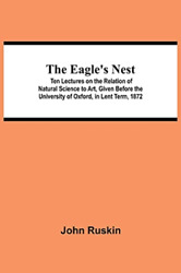 Ruskin John-eagles Nest 10 Lectures On The Book Neuf